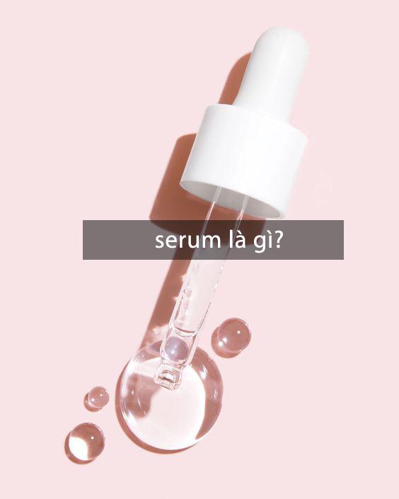 Serum là gì???